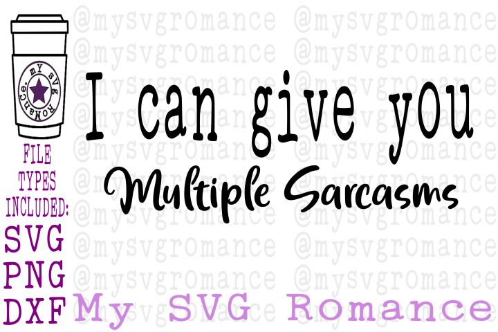 I Can Give You Multiple Sarcasms - Funny SVG DXF PNG