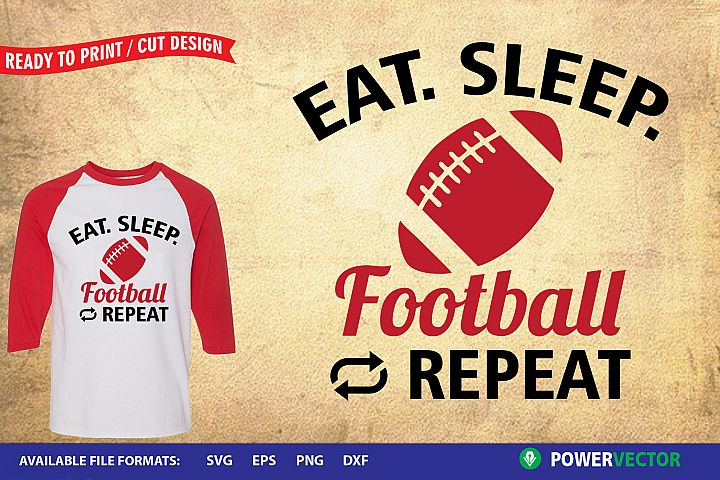 Eat Sleep Football  Sports Print, Cut files