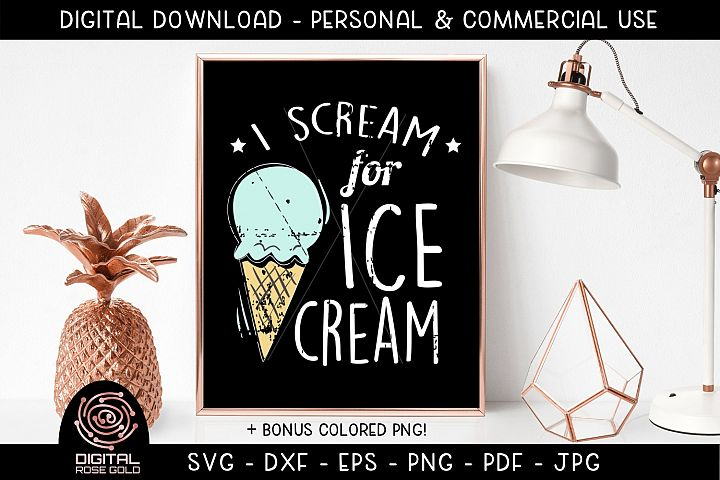 I Scream For Ice Cream - Ice Cream SVG, Summer Ices Food SVG
