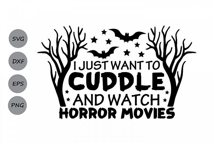 I Just Want To Cuddle And Watch Horror Movies Svg.