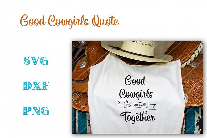 Good Cowgirls - SVG DXF PNG