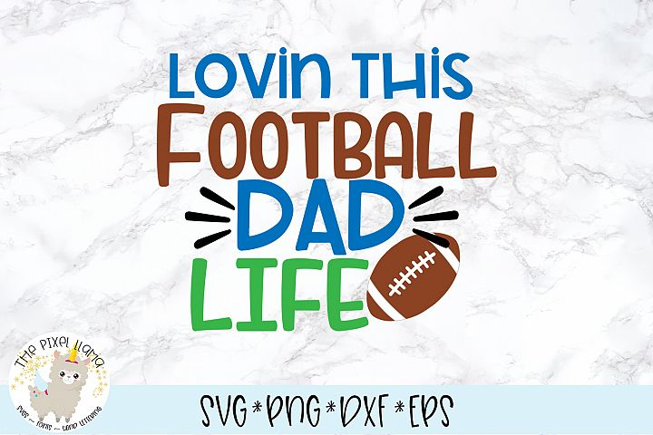 Lovin This Football Dad Life SVG Cut File
