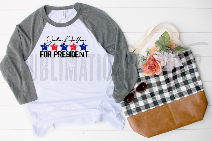 Dutton For President Sublimation Digital Download