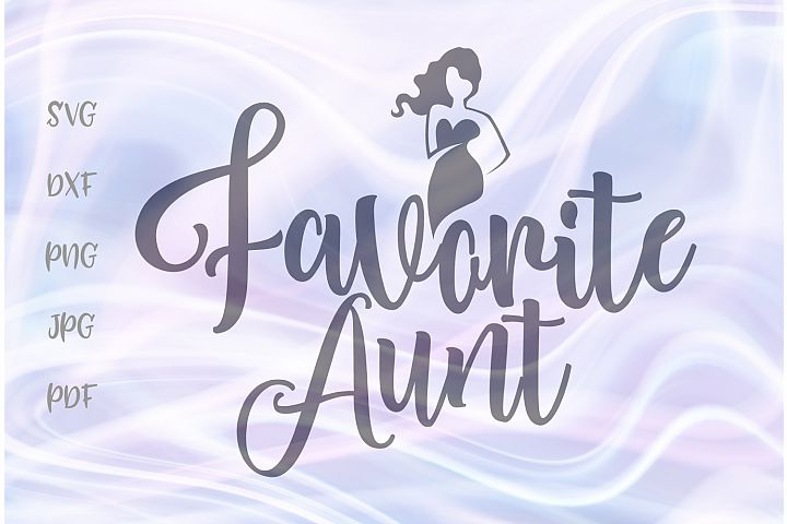 Favorite Aunt Family Sign Cut File SVG DXF PNG JPG PDF