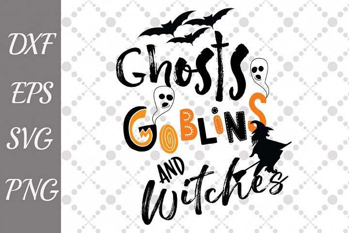 Witches Ghosts and Goblins Svg,SCARY SVG,Halloween svg