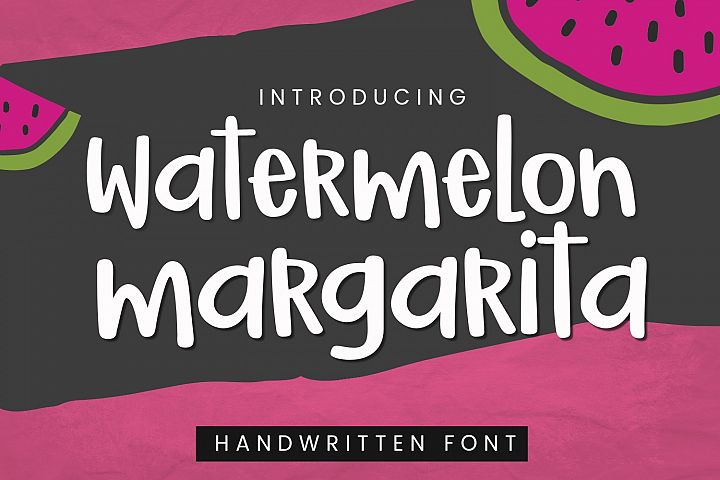 Watermelon Margarita | Smooth Handwritten Crafter Font
