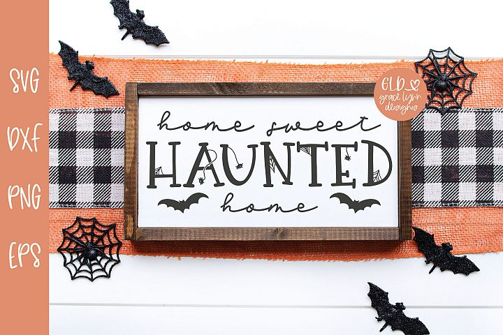 Home Sweet Haunted Home - Halloween SVG