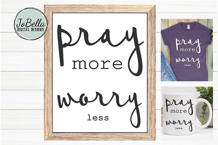 Pray More Worry Less SVG and Printable Christian Design