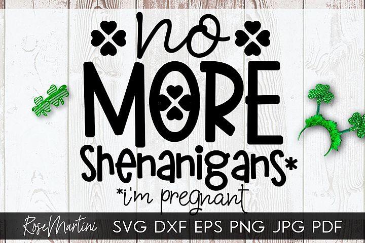No More Shenanigans Im Pregnant St Patricks day Pregnancy