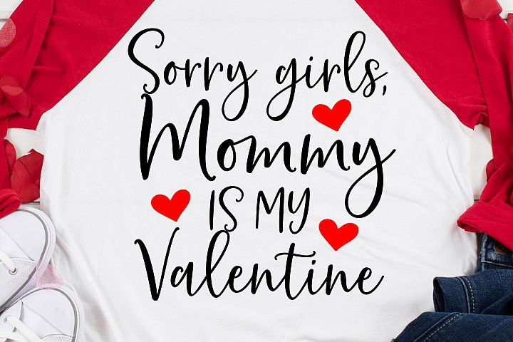 Sorry Girls, Mommy Is My Valentine SVG, DXF, PNG, EPS