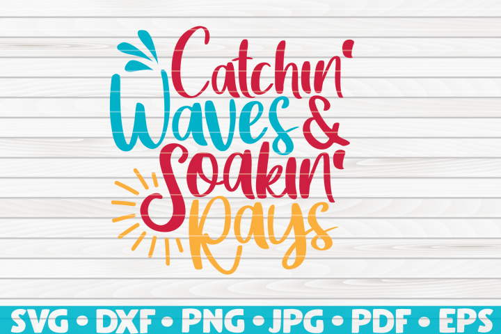 Catchin Waves Soakin Rays SVG | Summertime Vector