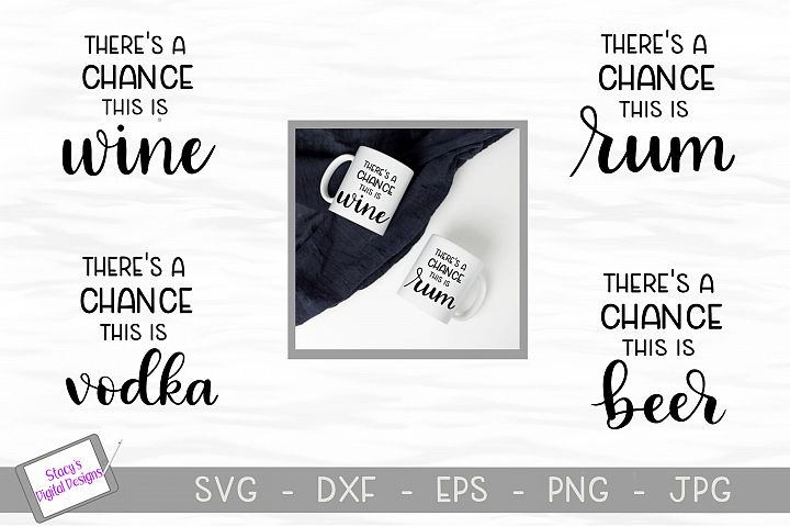SVG Booze Bundle - Theres a chance this is...