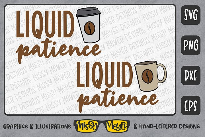 Liquid Patience - coffee SVG design with illustration