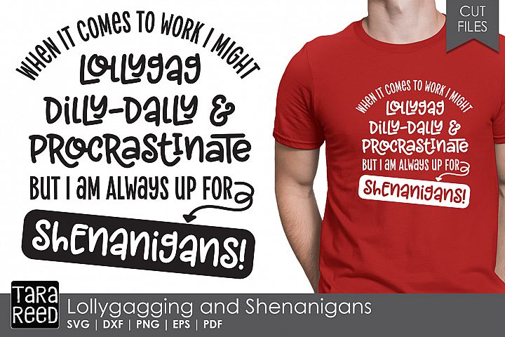 Lollygagging and Shenanigans - Sarcastic SVG and Cut Files