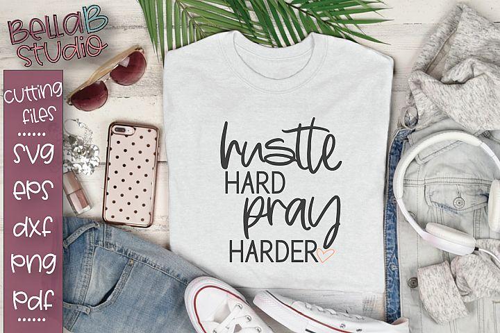 Hustle Hard Pray Harder SVG File, Christian Quote SVG