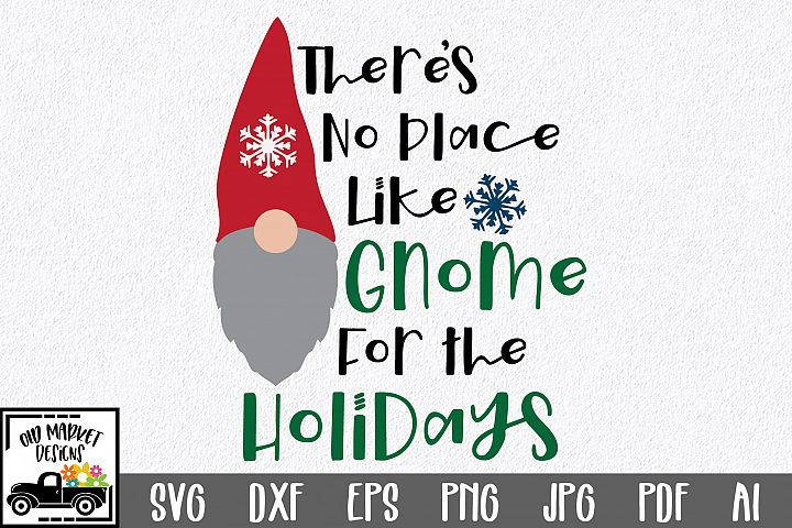 Theres No Place Like Gnome for the Holidays SVG Cut File