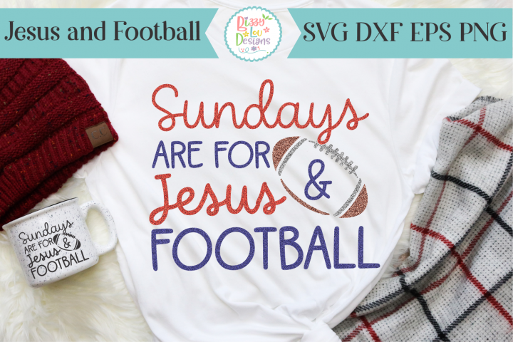Sundays are for Jesus and Football SVG - Cutting File