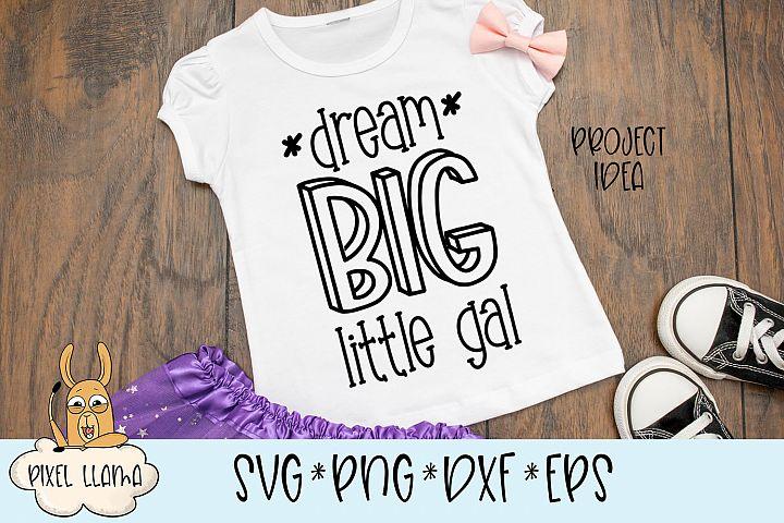 Dream Big Little Gal SVG Cut File