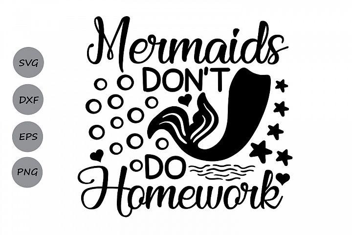 Mermaids Dont Do Homework SVG, Mermaid SVG, Back to school.