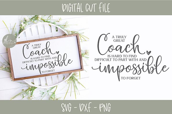 A Truly Great Coach Is Hard To Find - SVG Cut File