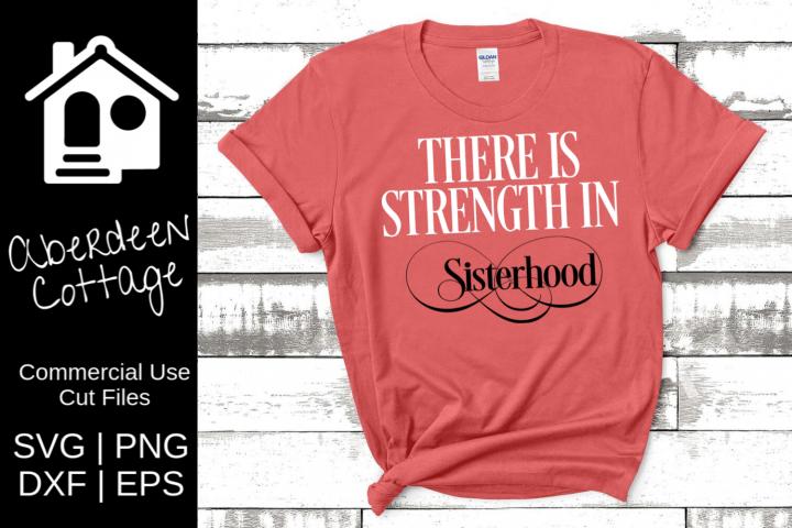 There Is Strength In Sisterhood Sorority SVG