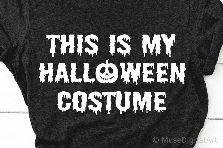 Funny Halloween Svg, This is My Halloween Costume, Halloween