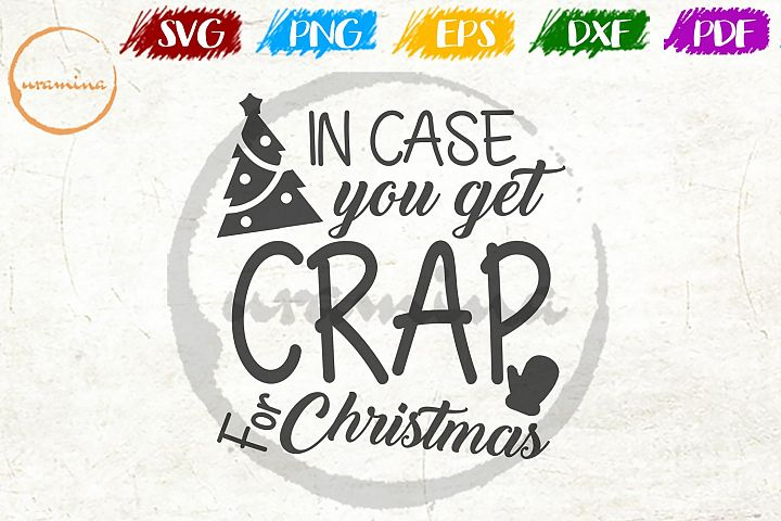 In Case You Get Crap Christmas SVG PDF PNG