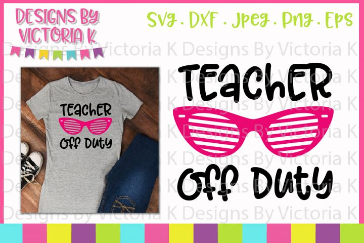 Teacher Off Duty, SVG, DXF, EPS, PNG Cut Files