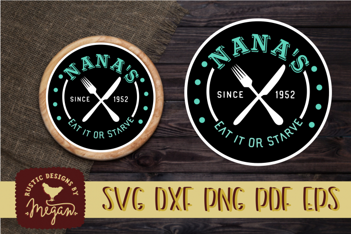 Nanas Eat Or Starve Rustic Kitchen SVG DXF EPS Cut file