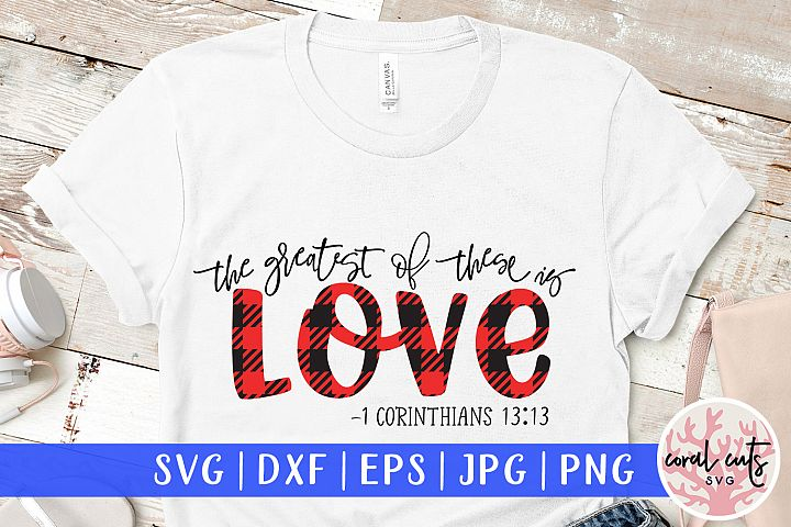 The greatest of these is love - Easter SVG EPS DXF PNG File