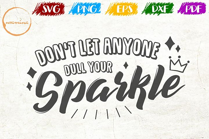 Do Not Let Anyone Dull Your Sparkle Bathroom SVG PDF PNG