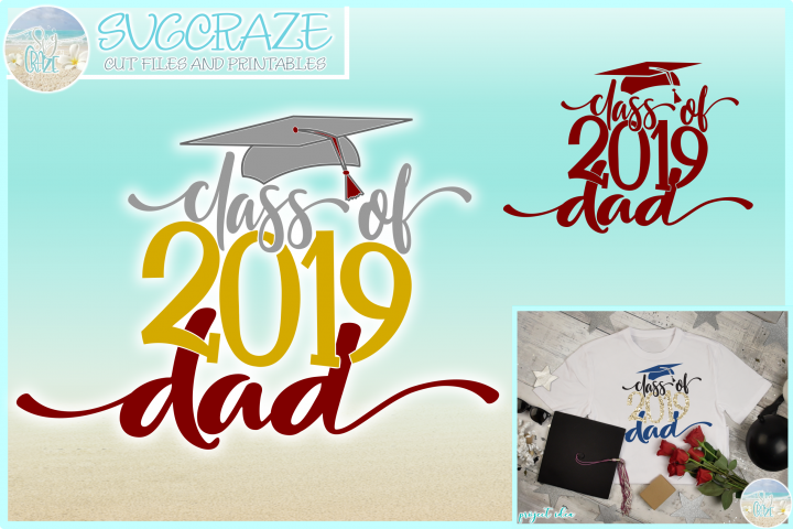 Graduation Class of 2019 Proud Dad SVG Dxf Eps Png PDF Files