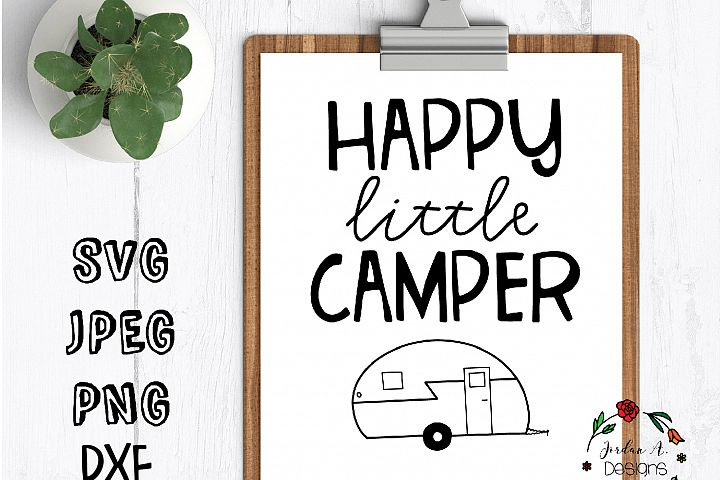 Happy little camper svg happy camper cut file digital file cricut silhouette happy camper happy little camper svg dxf jpg png camper happy camper