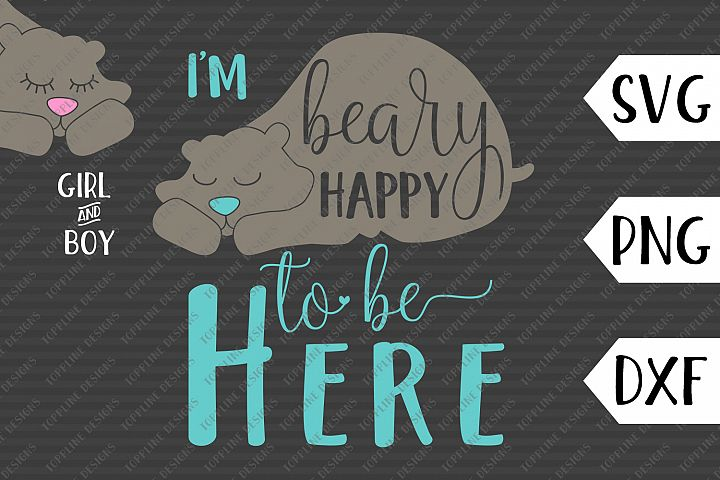 Beary Happy - SVG / PNG / DXF - Newborn, baby, wildlife