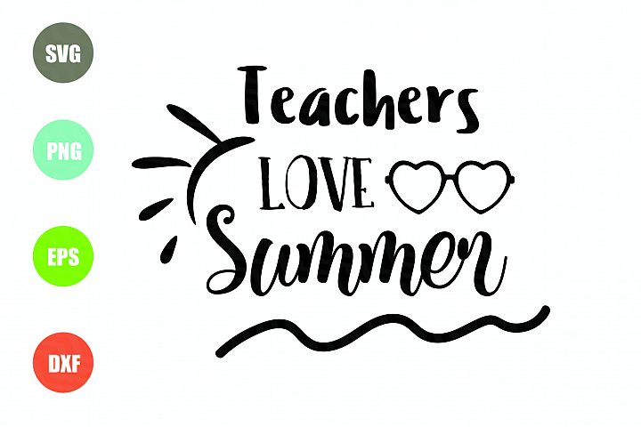 Teachers Love Summer SVG