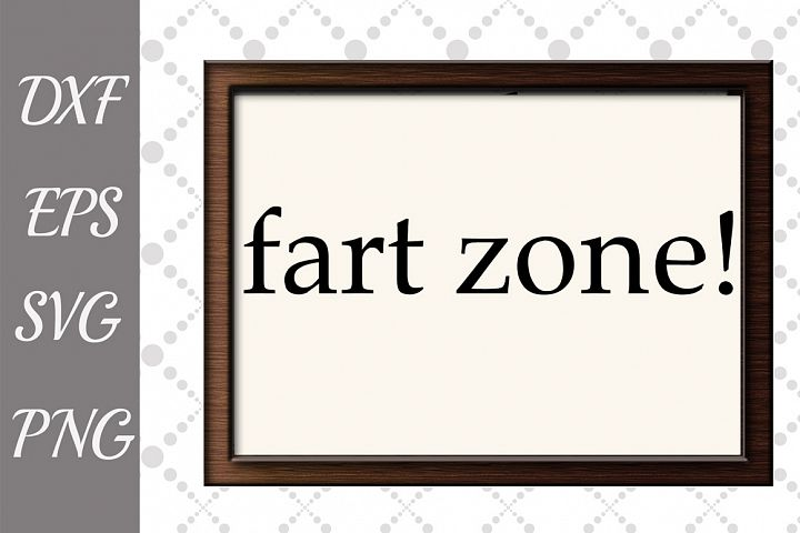 Fart Zone Sign Svg, BATHROOM SIGN SVG, Bathroom Humor Signs