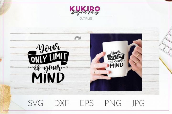 Your only limit is your mind SVG - Motivational cut files