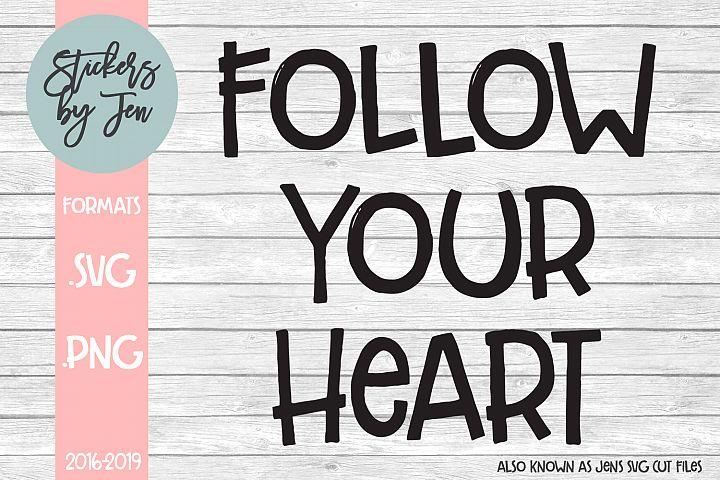 Follow Your Heart SVG Cut File