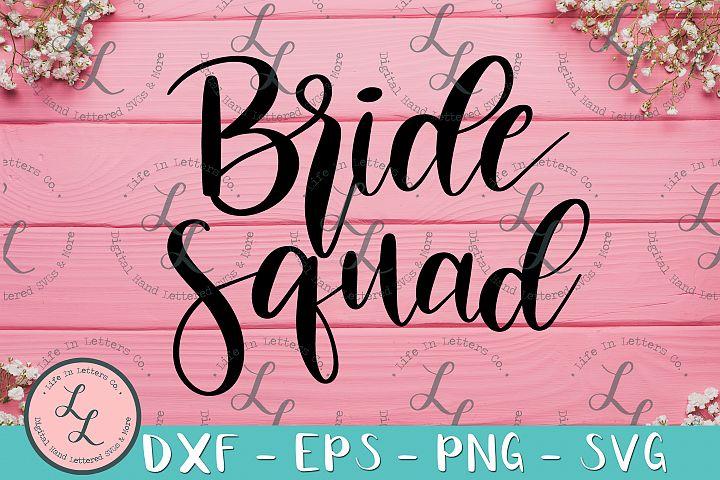 Bride Squad- Hand Lettered Cut File SVG PNG EPS DXF