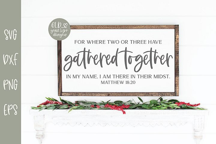 For Where Two Or Three Have Gathered Together - SVG