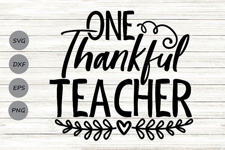 One Thankful Teacher Svg, Thanksgiving Svg, Teacher Fall Svg