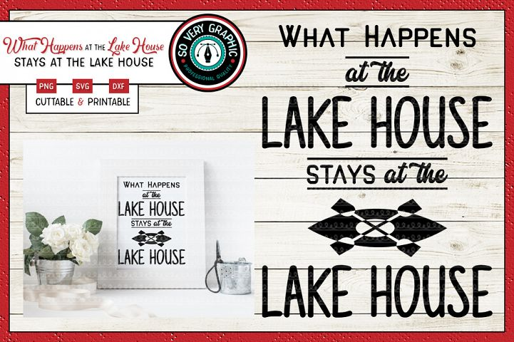 What Happens at the Lake House Stays at the Lake House SVG
