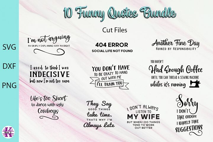 10 Funny Quotes Bundle SVG DXF PNG - For Crafters