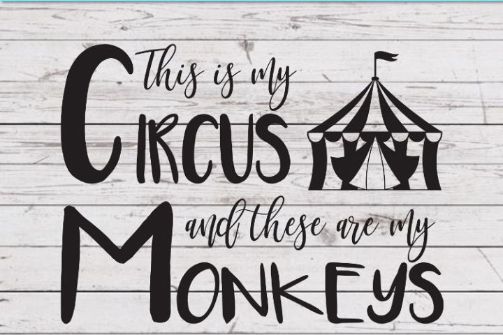 This is my circus and these are my monkeys svg, t shirt svg