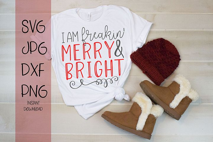 I Am Freaking Merry & Bright, Christmas SVG For Crafters
