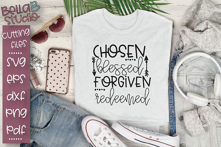 Chosen Blessed Forgiven Redeemed SVG, Christian Quote SVG