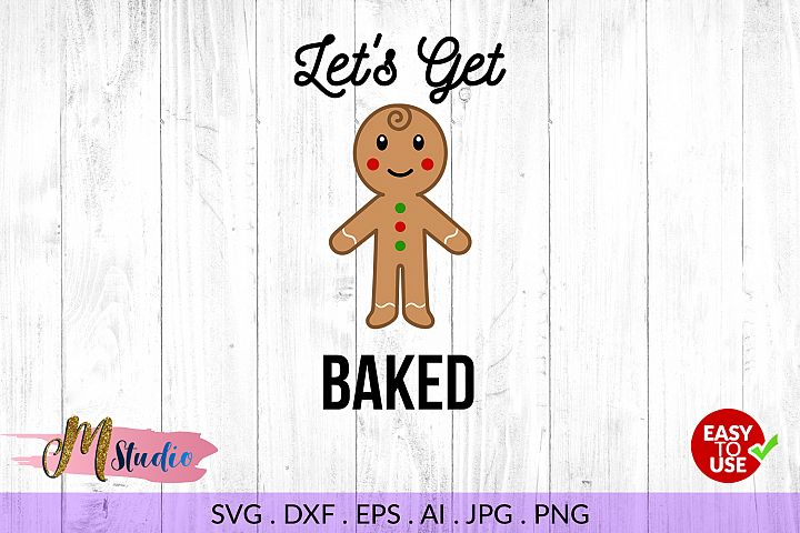 Lets Get Baked svg, for Silhouette Cameo or Cricut.