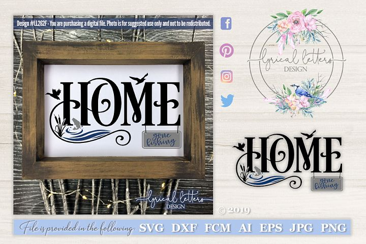 NEW! Lake House Home with Gone Fishing Sign SVG DXF LL262F