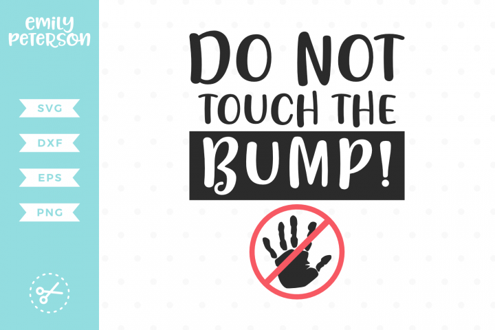 Do Not Touch The Bump SVG DXF EPS PNG