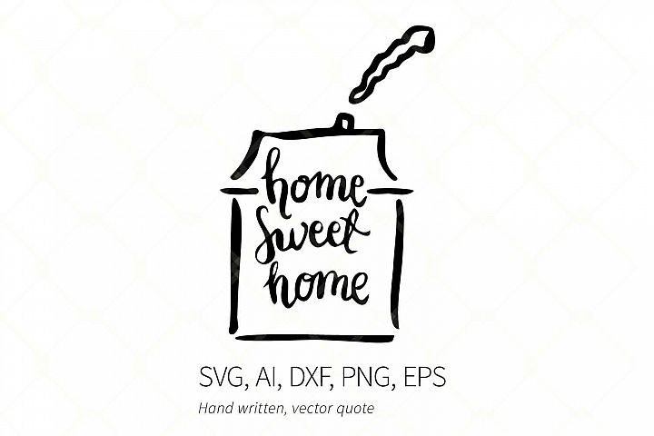 Home Sweet Home Calligraphy Hand Written SVG Quote